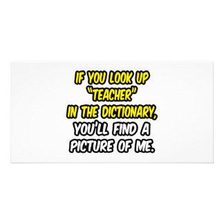 Olhe acima o professor no dicionário… minha imagem cartão com foto personalizado