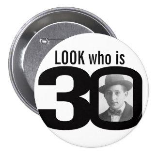 Olhe quem é botão preto e branco/crachá de 30 foto bóton redondo 7.62cm