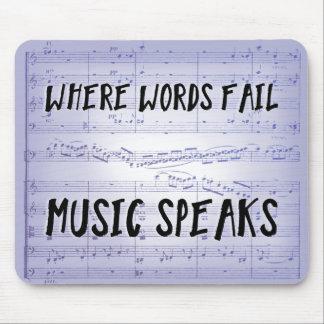 Onde as palavras falham, a música fala Mousepad