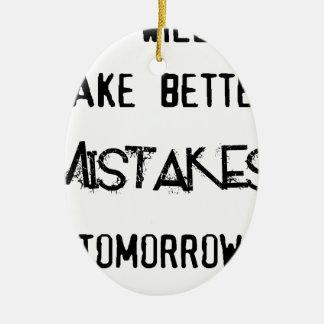 Ornamento De Cerâmica eu farei melhores erros amanhã