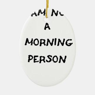Ornamento De Cerâmica eu não sou uma pessoa da manhã