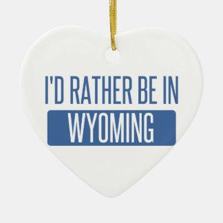Ornamento De Cerâmica Eu preferencialmente estaria em Wyoming