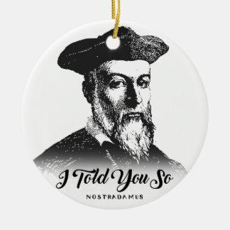 Ornamento De Cerâmica Nostradamus: Eu disse-o assim