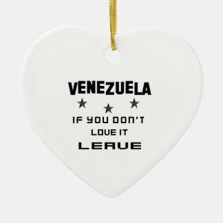 Ornamento De Cerâmica Venezuela se você não o ama, sae