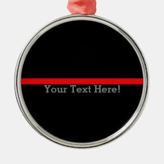 Ornamento De Metal A linha vermelha fina simbólica seu texto no preto
