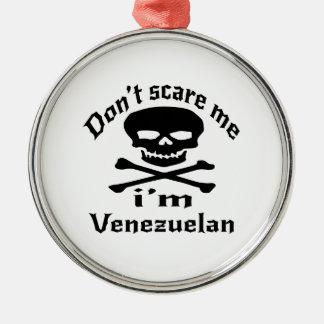 Ornamento De Metal Não faz o susto mim que eu sou venezuelano