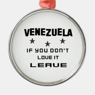 Ornamento De Metal Venezuela se você não o ama, sae