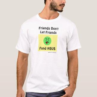 Os amigos não deixam a camisa do fundo H$U$ dos