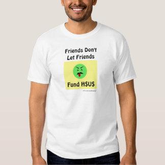 Os amigos não deixam a camisa do fundo H$U$ dos Camiseta