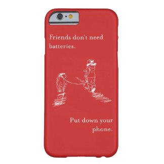 Os amigos não precisam baterias - capa de telefone