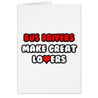 Os condutores de autocarro fazem grandes amantes cartões