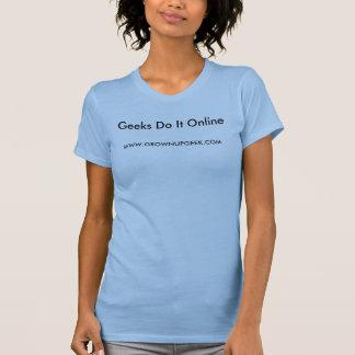 Os geeks fazem-no em linha camisetas