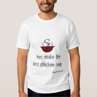 Os judeus fazem a melhor canja de galinha camisetas