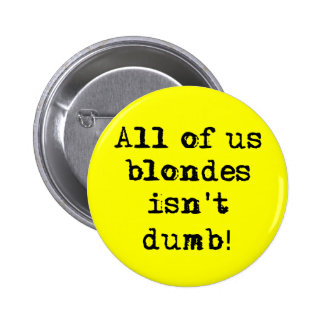 Os louros não são humor engraçado mudo do botão bóton redondo 5.08cm