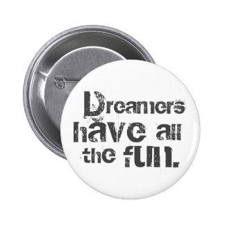 Os sonhadores têm o divertimento bóton redondo 5.08cm