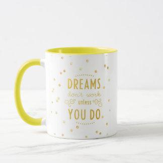 """Os """"sonhos não trabalham. """"- Caneca combinado da"""