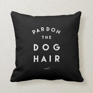 Pardon o cabelo de cão almofada