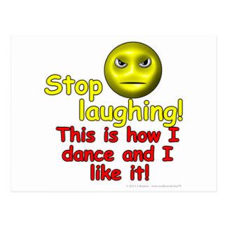 Pare de rir! Isto é como eu danço e eu gosto d! Cartão Postal