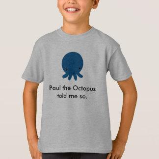 Paul o polvo, Paul o polvo disse-me assim Camiseta