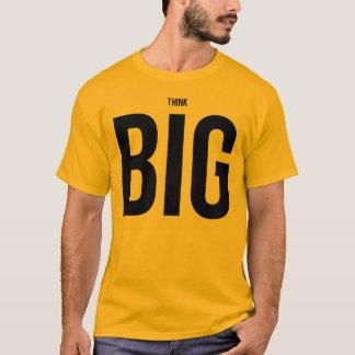 Pense GRANDE Tshirt