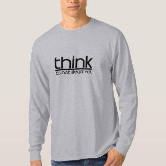 Pense que não é ilegal ainda camiseta