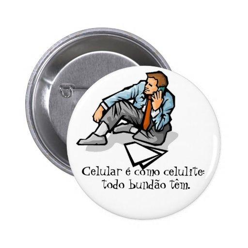peo35012, Celular é como celulite: , todo bundã... Botons
