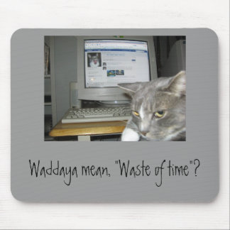 """Perda de tempo""? Mouse Pad"