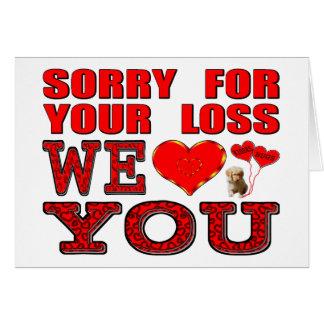 Pesaroso para sua perda nós amamo-lo cartão comemorativo