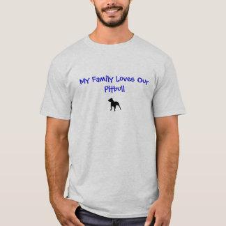 pitbull3, minha família ama nosso Pitbull Camiseta