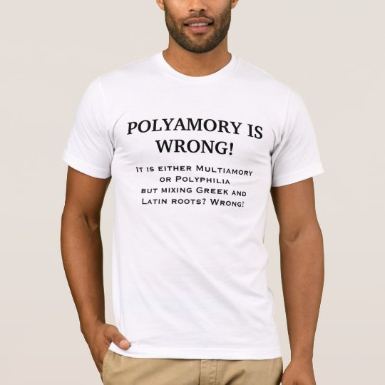 POLYAMORY É ERRADO! CAMISETAS