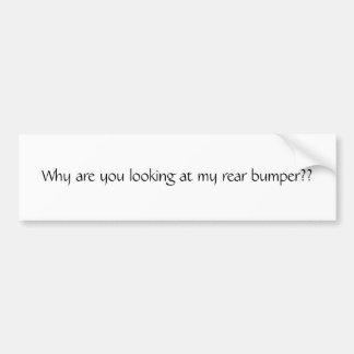 Por que você está olhando meu pára-choque traseiro adesivo para carro