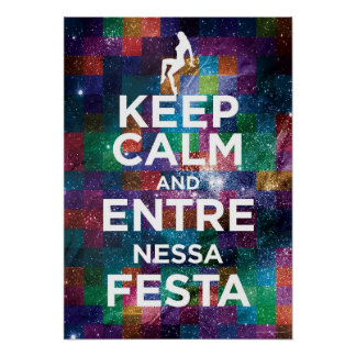 Poster Keep Calm and Entre nessa Festa