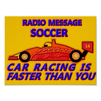 Poster: Soccer, Car Racing is Faster Than You