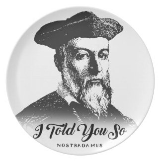 Prato Nostradamus: Eu disse-o assim