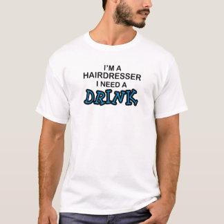Precise uma bebida - cabeleireiro t-shirt