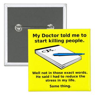 Prescrição para matar o crachá engraçado do botão bóton quadrado 5.08cm