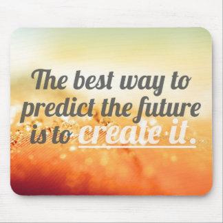 Preveja o futuro - citações inspiradores mouse pad