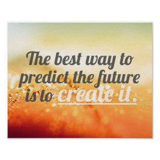 Preveja o futuro - citações inspiradores posteres