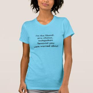 Pro-escolha, liberal, T feminista Tshirts