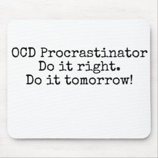Procrastinador de OCD - tapete do rato engraçado Mouse Pad