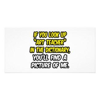 Professor de arte no dicionário… minha imagem cartoes com foto personalizados