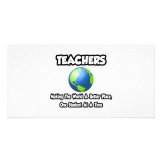 Professores… que fazem ao mundo um lugar melhor cartão com foto personalizado