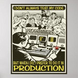 Programador eu não testo sempre meu código pôster