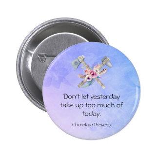 Provérbio Cherokee inspirado com Tomahawk Bóton Redondo 5.08cm