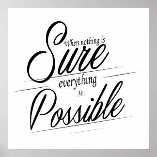 Quando nada é certo tudo é possível
