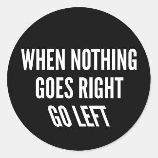 Quando nada vai certo vai a etiqueta esquerda