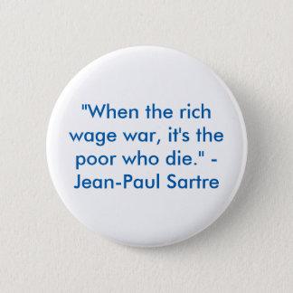 """""""Quando o ricos empreendem a guerra, é os pobres Bóton Redondo 5.08cm"""