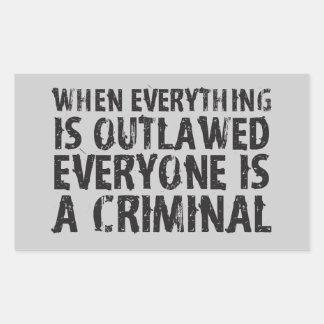 Quando tudo Outlawed todos é um criminoso Adesivos Retangular