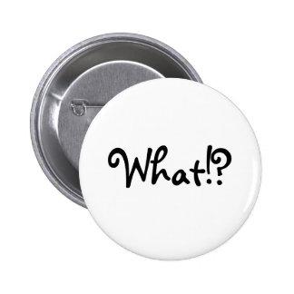 """""""Que!? """" botão Bóton Redondo 5.08cm"""