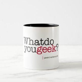 Que fazem você geek? caneca dois tons